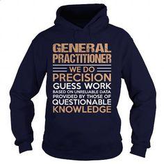GENERAL-PRACTITIONER - #hoodie #champion hoodies. SIMILAR ITEMS => https://www.sunfrog.com/LifeStyle/GENERAL-PRACTITIONER-94521777-Navy-Blue-Hoodie.html?id=60505
