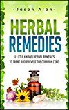 Free Kindle Book -   Herbal Remedies: 11 Little Known Herbal Remedies To Treat And Prevent The Common Cold (Cold and Flu - Natural Cures - Herbal Remedies - Holistic Medicine) Check more at http://www.free-kindle-books-4u.com/health-fitness-dietingfree-herbal-remedies-11-little-known-herbal-remedies-to-treat-and-prevent-the-common-cold-cold-and-flu-natural-cures-herbal-remedies-holistic-medicine/