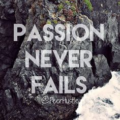 Passion never fails. #passion #success #makeithappen #hustle #grind