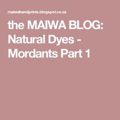 the MAIWA BLOG: Natural Dyes - Mordants Part 1