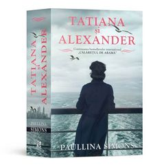 Tatiana si Alexander de Paullina Simons