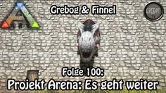 Ark: Survival Evolved - Folge 100: Projekt Arena: Es geht weiter