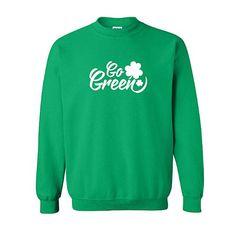 Go Green St. Patrick's Day Sweatshirt St Patricks Day #stpatricksday #shirts #irish #sweatshirt #shamrock #springfashion