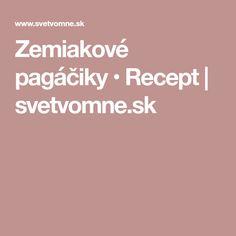 Zemiakové pagáčiky • Recept | svetvomne.sk Basket