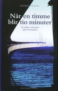 När en timme blir tio minuter av Fredrik Nilsson. Från Historiska Media.