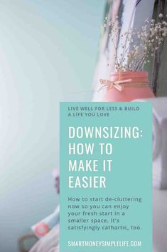 Downsizing: How to de-clutter to make it easier - Smart Money, Simple Life