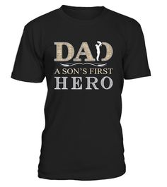 DAD A Son First Hero - Fathers Day | Teezily | Buy, Create & Sell T-shirts to turn your ideas into reality