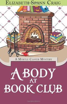 A Body at Book Club (A Myrtle Clover Mystery) (Volume 6) by Elizabeth Spann Craig,http://www.amazon.com/dp/0989518027/ref=cm_sw_r_pi_dp_KXhCtb13W0S9M0JJ