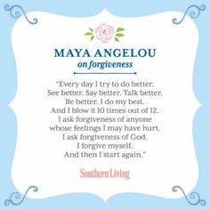 ~maya angelou~ forgiveness