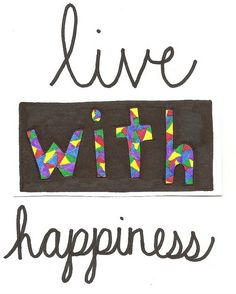 Live with happiness life quotes quotes quote happy life happiness life sayings
