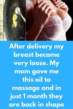 After delivery my breast became very loose. My mom gave me this oil to massage and in just 1 month they are back in shape It is very common problem among girls. Most of the time time with age, especially after breastfeeding our breast becomes loose but that's not the end. You can bring them in shape again. today I this post I will share one massage oil that can help you in tighten your breast in faster way For …