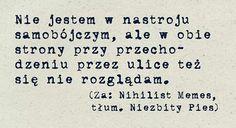 Epic Quotes, Sad Quotes, Life Quotes, Polish Words, Deep Thoughts, Word Art, Lyrics, Mood, Humor