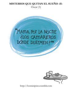 #losminipinos #esterytelling #frases #quotes #humor #smile #camarero #preguntas