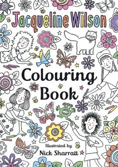 Buy The Jacqueline Wilson Colouring Book by Nick Sharratt, Jacqueline Wilson from Waterstones today! Click and Collect from your local Waterstones or get FREE UK delivery on orders over Jacqueline Wilson Books, Dork Diaries, Coloring Books, Colouring, I Love Books, Big Books, Book Authors, Paperback Books, Ebook Pdf