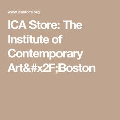 ICA Store: The Institute of Contemporary Art/Boston Gift Websites, Institute Of Contemporary Art, Book Art, Boston, Great Gifts, Handmade Gifts, Store, Design, Kid Craft Gifts