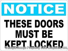 Notice These Doors Must Be Kept Locked Sign. 18x24 Metal. Workplace Safety