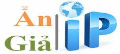 Hướng dẫn Fake địa chỉ IP từ A đến Z – Cách Fake IP nhanh