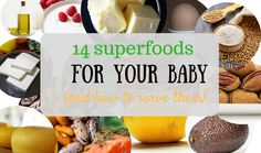 This post is about the important nutrients your baby needs and 14 nutritional superfoods for your baby you can start incorporating into his diet right now.