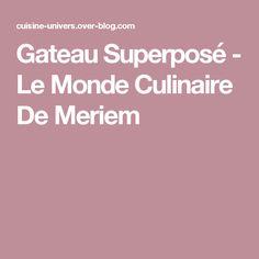 Gateau Superposé - Le Monde Culinaire De Meriem