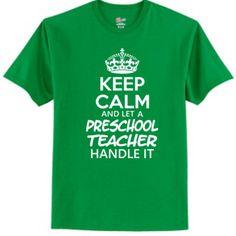 Keep Calm & Let A Preschool Teacher Handle It - Tagless T Shirt