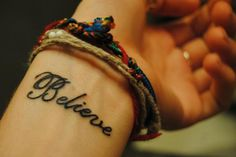 believe wrist tattoo   <3