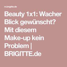 Beauty 1x1: Wacher Blick gewünscht? Mit diesem Make-up kein Problem | BRIGITTE.de