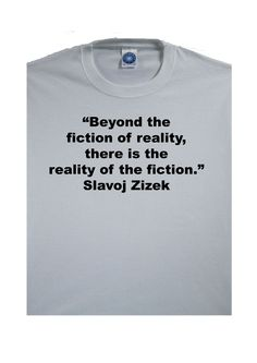 Slavoj Zizek Beyond the fiction of reality: - Philosophy / Literature