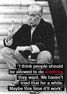 THOUGHTS GEORGE CARLIN is the best!