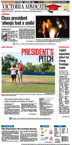 Here is Friday's front page. To subscribe to the award-winning Victoria Advocate, please call 361-574-1200 locally or toll-free at 1-800-365-5779. Or you can pick up a copy at one of the numerous locations around the Crossroads region.