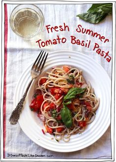 Fresh Summer Tomato Basil Pasta. A great pasta dish for a hot summer day. Chop raw tomatoes, sweet red onion, fresh basil, garlic, and chili flakes with hot pasta. 15 minutes until it's ready to eat! #itdoesnttastelikechicken