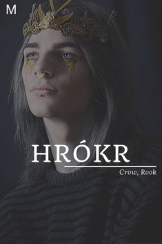 Hrokr, meaning Crow, Rook, Old Norse names, H baby boy names, H baby names, male names, whimsical baby names, baby boy names, traditional names, names that start with H, strong baby names, unique baby names, masculine names, nature names, character names, character inspiration