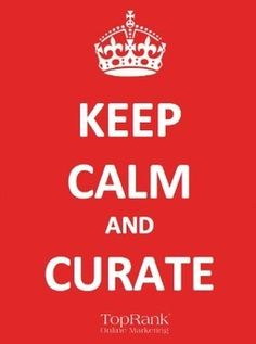 keep-calm-curate 3 Essential Content Curation Best Practices to Boost Content Marketing Performance Content Marketing Strategy, Inbound Marketing, Internet Marketing, Online Marketing, Digital Marketing, Marketing Poster, Marketing Tactics, Seek The Lord, Best Practice