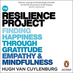 The Resilience Project Audiobook by Hugh van Cuylenburg - quick read - great storytelling - inspiring Primary School Teacher, Religion And Politics, Diet Books, Apple Books, Finding Happiness, Life Rules, Words To Describe, Social Anxiety, Little Sisters