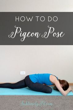 A step-by-step guide for how to practice Pigeon Pose.: