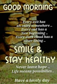 Smile & Stay Healthy - Good Morning good morning good morning sayings good morning quote good morning images good morning wishes Good Morning Images, Good Morning Friends Quotes, Good Morning Beautiful Quotes, Good Morning Inspirational Quotes, Morning Thoughts, Morning Greetings Quotes, Good Morning Picture, Good Morning Messages, Good Morning Good Night