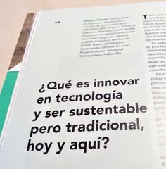 """""""¿Qué es innovar en tecnología y ser sustentable pero tradicional, aquí y ahora?"""", se pregunta la Arq. Marta Yajnes en NOTAS 41 / Tecnología"""