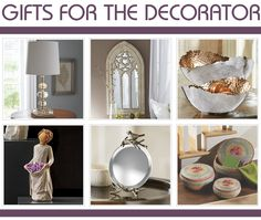 Gifts for the Decorator: Her house is like a model home and changes constantly with the seasons. These women have a true talent for making the most of their home with gorgeous home décor that always looks beautifully pulled together. Look for gifts that will contribute to their personal decorating style.