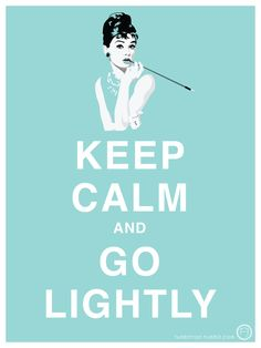 Keep Calm and Go Lightly @Brenda Franklin Franklin Franklin Franklin Flores