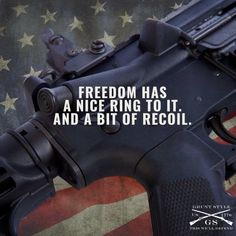 Freedom has a nice ring, and a little bit of recoil                                                                                                                                                     More