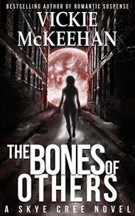 The Bones Of Others by Vickie McKeehan ebook deal