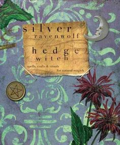 Hedge Witch: Spells Crafts & Rituals for Magick