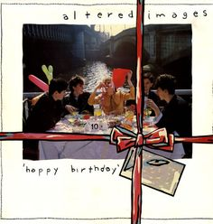 Altered Images - Happy Birthday