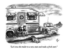 """Let's tow the trailer to a new state and make a fresh start."" - New Yorker Cartoon Premium Giclee Print by Frank Cotham at AllPosters.com"