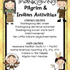 This unit includes a total of eight math & literacy centers that are Pilgrim and Indian themed.  Perfect to use around Thanksgiving time to reinfor...