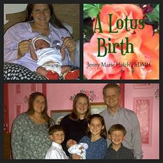 A Lotus Birth, Jenny Hatchs pregnancy journal by Jenny Hatch https://www.amazon.com/dp/B002KAOAFE/ref=cm_sw_r_pi_dp_x_6ZFNybX76GN8Z