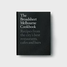 The Broadsheet Melbourne Cookbook