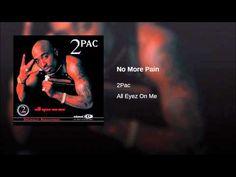 No More Pain - No cadence like Tupac's to yank the spirit off the treadmill... -m