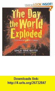 The Day the World Exploded The Earthshaking Catastrophe at Krakatoa Simon Winchester, Jason Chin , ISBN-10: 0061239828  ,  , ASIN: B002ACPMIG , tutorials , pdf , ebook , torrent , downloads , rapidshare , filesonic , hotfile , megaupload , fileserve