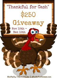 Thankful for Cash $250 Giveaway November 15th to December 15th, 2015 Our Awesome Group of Authors, Bloggers, and LeahSay's Views have joined together to bring you the opportunity to win a $250 cash prize!