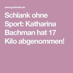 Schlank ohne Sport: Katharina Bachman hat 17 Kilo abgenommen!